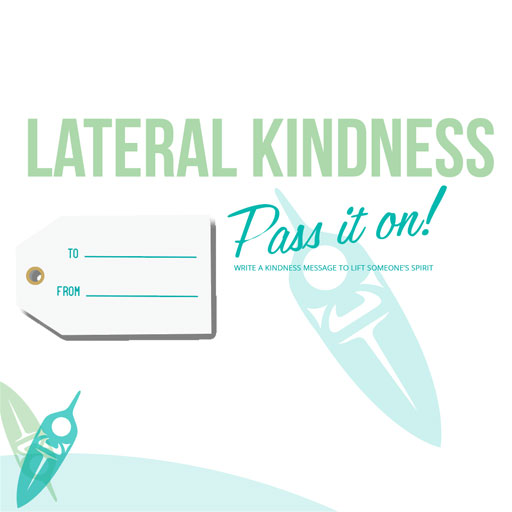 Do You Know About Lateral Kindness?