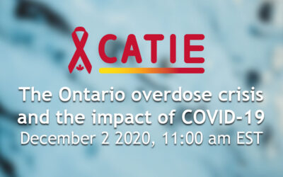 CATIE Webinar: Ontario Overdose Crisis and the Impact of COVID-19