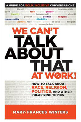 We Can't Talk about That at Work! A Guide for Bold, Inclusive Conversations